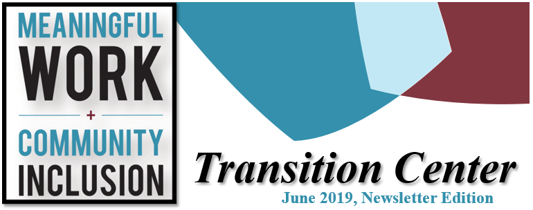 Meaningful Work & Community Inclusion: Transition Center Newsletter Edition #2