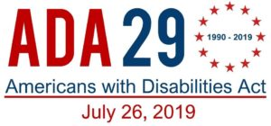 Americans with Disabilities Act 29th Anniversary July 26 2019