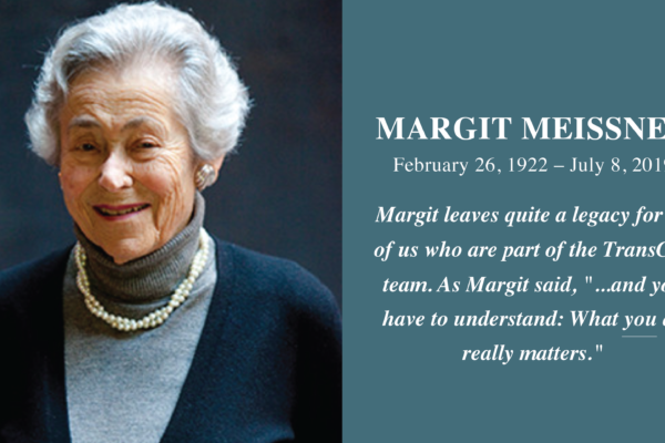 "Margit Meissner - February 26, 1922 - July 8, 2019. Margit leaves quite a legacy for all of us who are part of the TransCen team. As Margit said, ""...and you have to understand: What you do really matters."""